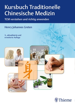 Kursbuch Traditionelle Chinesische Medizin von Greten,  Henry Johannes