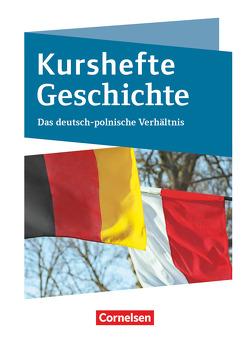 Kurshefte Geschichte / Das Deutsch-polnische Verhältnis von Jaeger,  Wolfgang, Peters,  Christian, Quast,  Robert