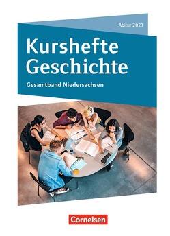 Kurshefte Geschichte / Gesamtband Niedersachsen – Abitur 2021 von Jaeger,  Wolfgang, Möller,  Silke, Picker,  Marian, Quast,  Robert, Rassiller,  Markus