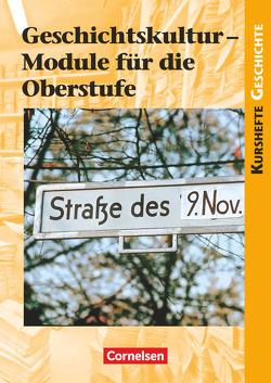 Kurshefte Geschichte / Geschichtskultur – Module für die Oberstufe von Biermann,  Joachim, Brüsse-Haustein,  Daniela, Reeken,  Dietmar von