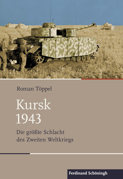 Kursk 1943 von Töppel,  Roman