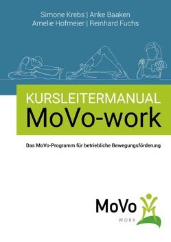 Kursleitermanual MoVo-work von Baaken,  Anke, Fuchs,  Reinhard, Hofmeier,  Amelie, Krebs,  Simone