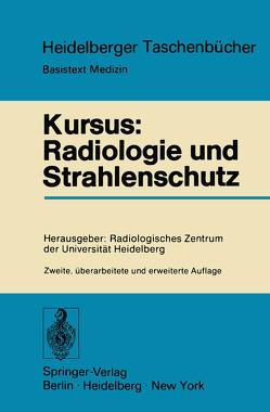 Kursus: Radiologie und Strahlenschutz von Becker,  Josef, Kühn,  H.M., Wenz,  W., Willich,  E.