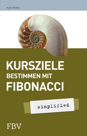 Kursziele bestimmen mit Fibonacci von Roller,  Karin