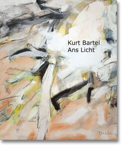 Kurt Bartel – Ans Licht von Tröster Klemm,  Sara