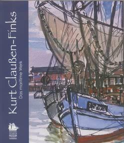 Kurt Claussen-Finks – Das maritime Werk von Quiram,  Antje, Quiram,  Dieter, Rettig,  Katja, Sell,  Manfred, Strasser,  Neithardt