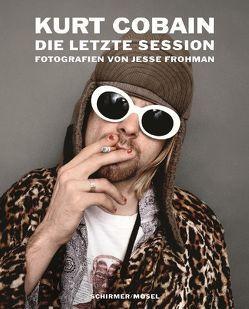 Kurt Cobain: Die letzte Session von Bruckmaier,  Karl, Kagerer,  Marion, O'Brien,  Glenn, Savage,  Jon