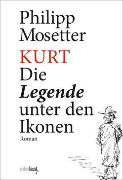 Kurt. Die Legende unter den Ikonen von Mosetter,  Philipp