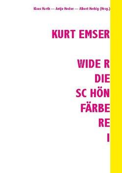 Kurt Emser – Wider die Schönfärberei von Harth,  Klaus, Hecker,  Antje, Herbig,  Albert