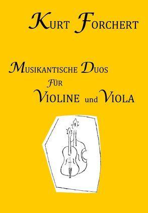 Kurt Forchert: Musikantische Duos für Violine und Viola von Forchert,  Kurt, Forchert,  Walter