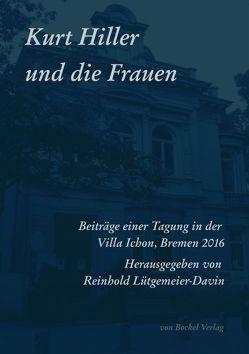 Kurt Hiller und die Frauen von Beutin,  Heidi, Beutin,  Wolfgang, Bockel,  Rolf von, Großmann,  Ruprecht, Lütgemeier-Davin,  Reinhold, Lützenkirchen,  Harald, Wolfert,  Raimund
