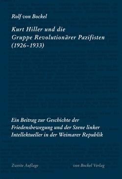 Kurt Hiller und die Gruppe Revolutionärer Pazifisten (1926-1933) von Bockel,  Rolf von