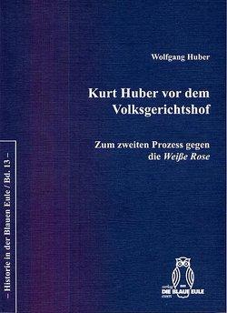 Kurt Huber vor dem Volksgerichtshof von Huber,  Wolfgang