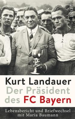 Kurt Landauer – Der Präsident des FC Bayern von Fleckenstein,  Jutta, Salamander,  Rachel