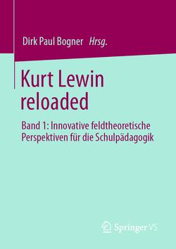 Kurt Lewin reloaded von Bogner,  Dirk Paul