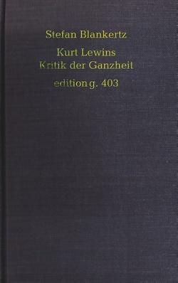 Kurt Lewins Kritik der Ganzheit von Blankertz,  Stefan