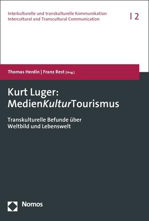 Kurt Luger: MedienKulturTourismus von Herdin,  Thomas, Rest,  Franz