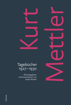 Tagebücher 1927–1930 von Mettler,  Kurt, Weibel,  André