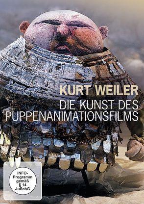 Kurt Weiler – Die Kunst des Puppenanimationsfilms von Weiler,  Kurt