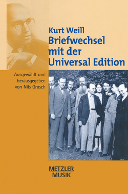 Kurt Weill: Briefwechsel mit der Universal Edition von Grosch,  Nils