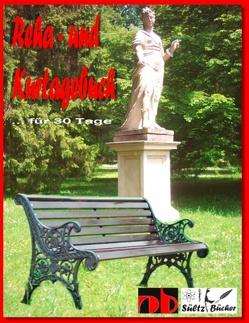 Kurtagebuch – Reha-Tagebuch für 30 Tage von Sültz,  Renate, Sültz,  Uwe H.