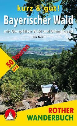 kurz & gut! Bayerischer Wald von Krötz,  Eva