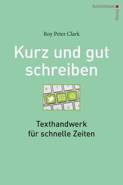 Kurz & gut schreiben von Clark,  Roy P, Winter,  Kerstin