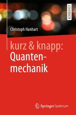 kurz & knapp: Quantenmechanik von Hanhart,  Christoph
