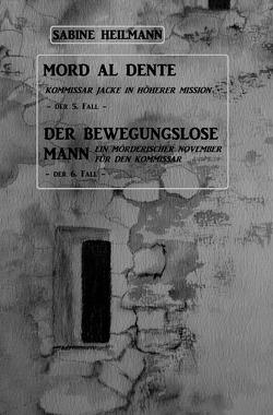 Kurz-Krimis 1-8 / Mord al dente, Der bewegungslose Mann von Heilmann,  Sabine