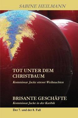 Kurz-Krimis 1-8 / tot unter dem Christbaum, Brisante Geschäfte von Heilmann,  Sabine