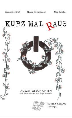 KURZ MAL RAUS von Graf,  Jeannette, Henselmann,  Nicola, Horvath,  Tanja, Kalcher,  Mea