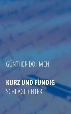 KURZ UND FÜNDIG von Dohmen,  Günther