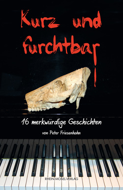 Kurz und furchtbar von Friesenhahn,  Peter