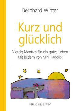 Kurz und glücklich von Haddick,  Miri, Wardetzki,  Bärbel, Winter,  Bernhard