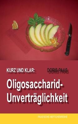 Kurz und klar: Oligosaccharid-Unverträglichkeit von Paas,  Doris