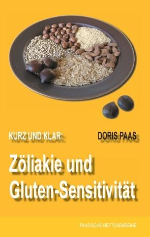 Kurz und klar: Zöliakie und Gluten-Sensitivität von Paas,  Doris