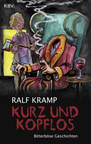 Kurz und kopflos von Kramp,  Ralf