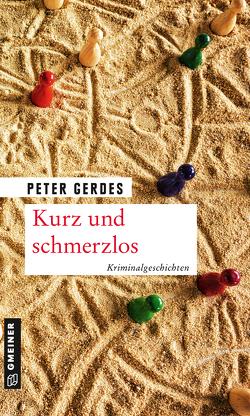 Kurz und schmerzlos von Gerdes,  Peter