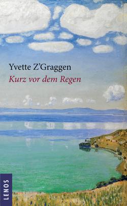 Kurz vor dem Regen von von Dach,  Yla M., Z'Graggen,  Yvette