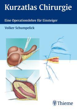 Kurzatlas Chirurgie von Schumpelick,  Volker