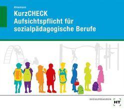 KurzCHECK Aufsichtspflicht für sozialpädagogische Berufe von Ahnemann,  Heiner