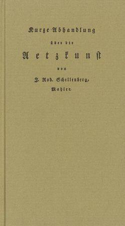 Kurze Abhandlung über die Aetzkunst von Geus,  Armin, Schellenberg,  Johann R, Thanner,  Brigitte