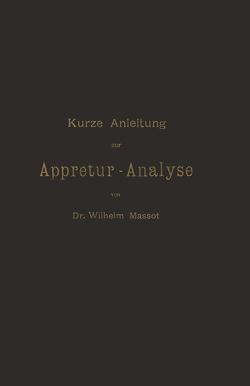 Kurze Anleitung zur Appretur-Analyse von Massot,  Wilhelm