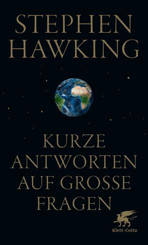 Kurze Antworten auf große Fragen von Hawking,  Stephen, Held,  Susanne, Kober,  Hainer