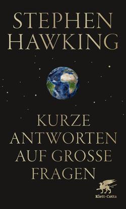 Kurze Antworten auf große Fragen von Hawking,  Stephen, Kober,  Hainer