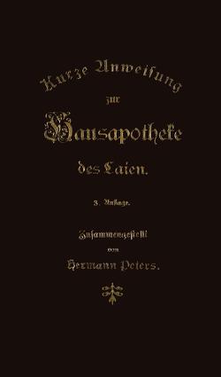 Kurze Anweisung zur Hausapotheke des Laien von Peters,  Hermann