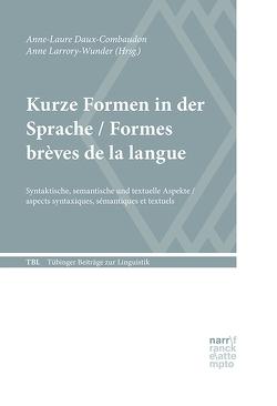 Kurze Formen in der Sprache / Formes brèves de la langue von Daux-Combaudon,  Anne-Laure, Larrory-Wunder,  Anne