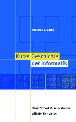 Kurze Geschichte der Informatik von Bauer,  Friedrich L., Ryska,  Norbert