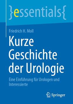 Kurze Geschichte der Urologie von Moll,  Friedrich H.