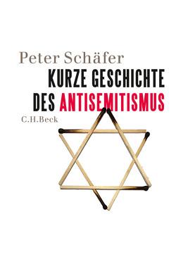 Kurze Geschichte des Antisemitismus von Schaefer,  Peter